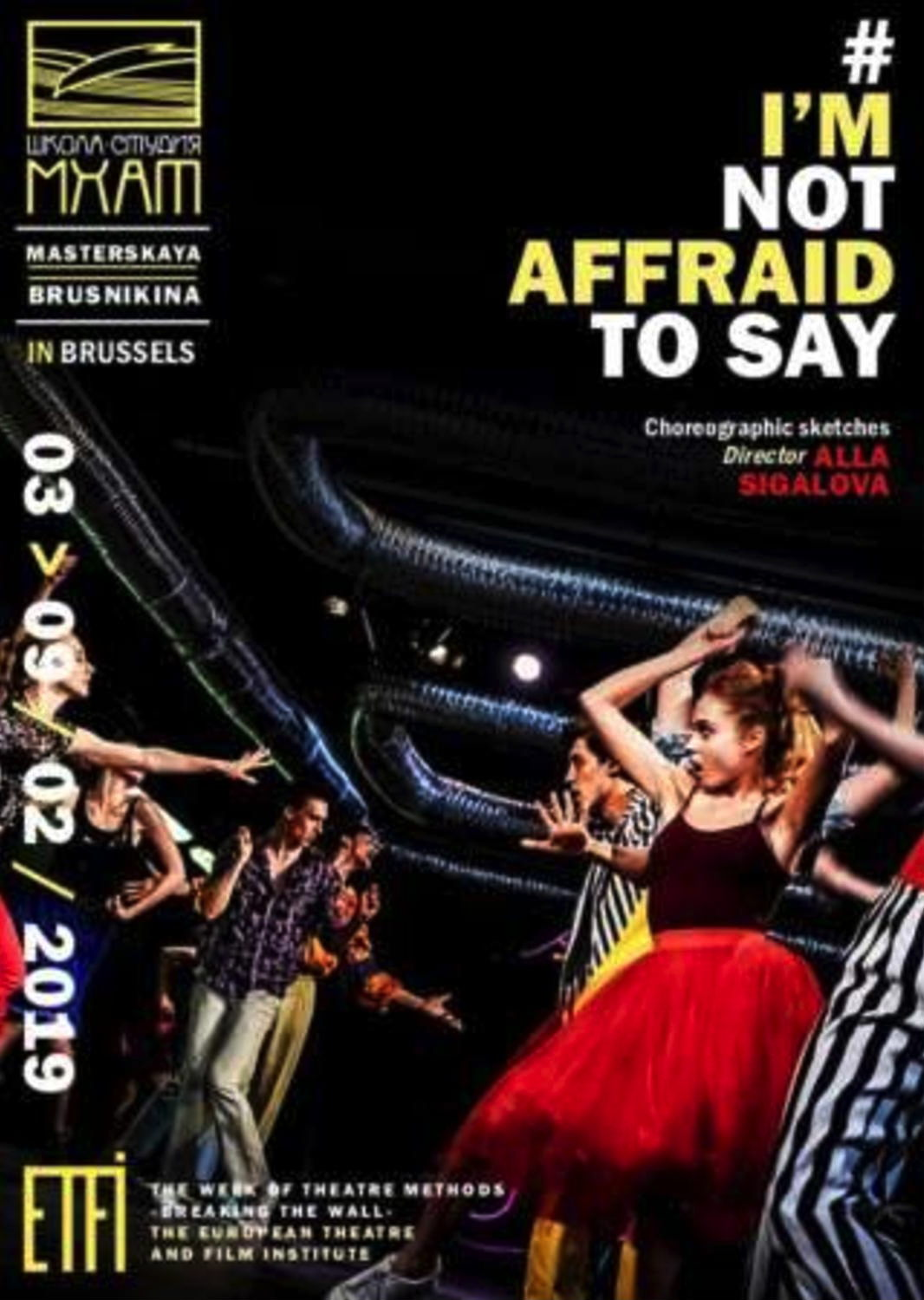 Affiche. EFTI - European Theatre and Film Institute, Bruxelles. Je n|ai pas peur de dire. 2019-02-04
