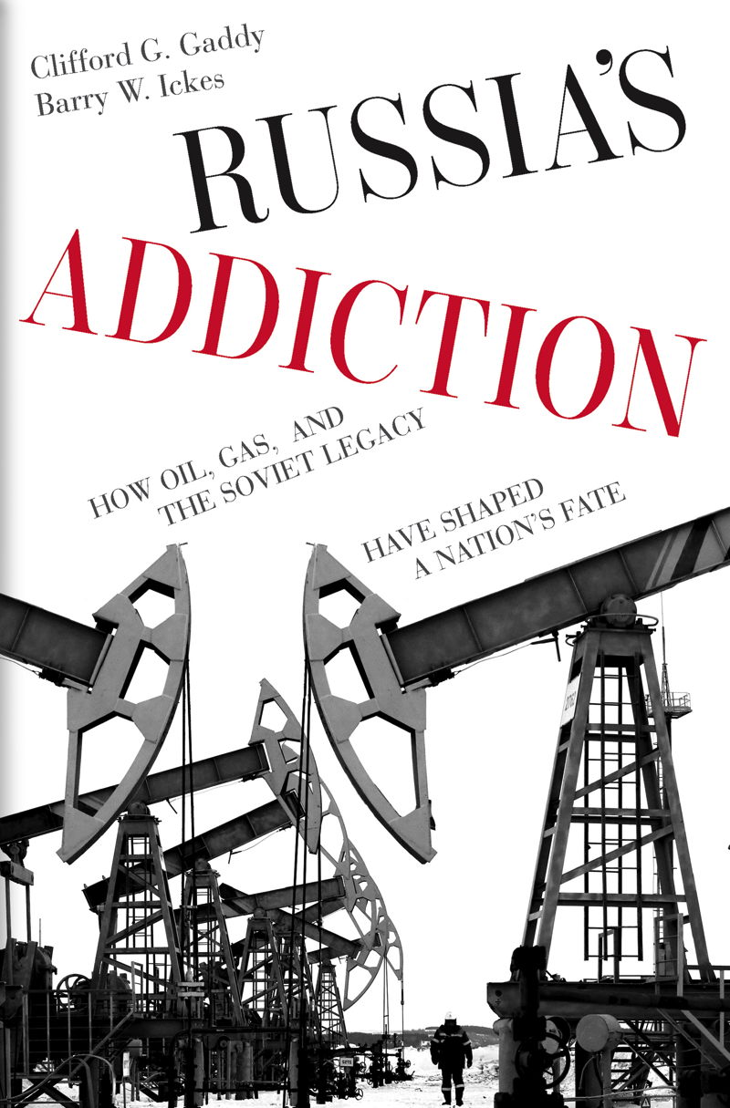 Couverture. Brookings. Russia|s Addiction - How Oil, Gas, and the Soviet Legacy Have Shaped a Nation|s Fate. 2019-01-29