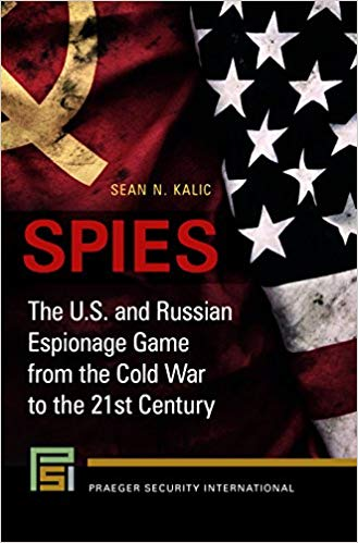 Couverture. Praeger. Spies - The U.S. and Russian Espionage Game from the Cold War to the 21st Century. 2019-02-28